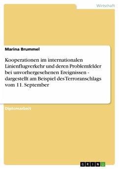 Kooperationen im internationalen Linienflugverkehr und deren Problemfelder bei unvorhergesehenen Ereignissen - dargestellt am Beispiel des Terroranschlags vom 11. September (eBook, PDF)