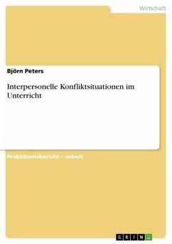 Interpersonelle Konfliktsituationen im Unterricht (eBook, PDF)