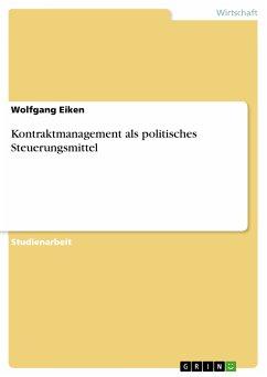 Kontraktmanagement als politisches Steuerungsmittel (eBook, PDF)