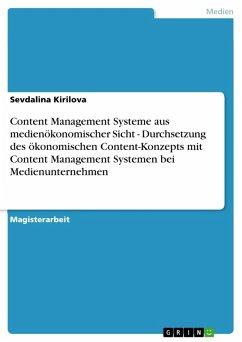 Content Management Systeme aus medienökonomischer Sicht - Durchsetzung des ökonomischen Content-Konzepts mit Content Management Systemen bei Medienunternehmen (eBook, PDF)