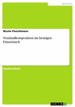 Nominalkomposition im heutigen Französisch (eBook, PDF)