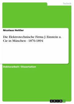 Die Elektrotechnische Firma J. Einstein u. Cie in München - 1876-1894 (eBook, ePUB)