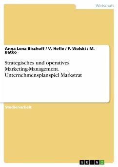 Strategisches und operatives Marketing-Management. Unternehmensplanspiel Markstrat (eBook, PDF)