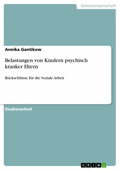 Belastungen von Kindern psychisch kranker Eltern (eBook, PDF)
