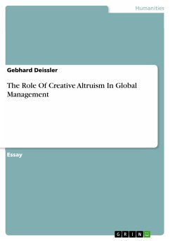 The Role Of Creative Altruism In Global Management (eBook, PDF) - Deissler, Gebhard