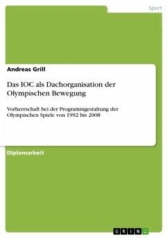 Das IOC als Dachorganisation der Olympischen Bewegung (eBook, PDF)