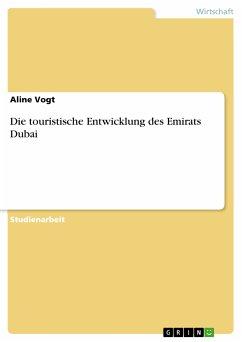 Die touristische Entwicklung des Emirats Dubai (eBook, PDF)