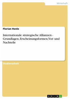 Internationale strategische Allianzen - Grundlagen, Erscheinungsformen, Vor- und Nachteile (eBook, PDF)