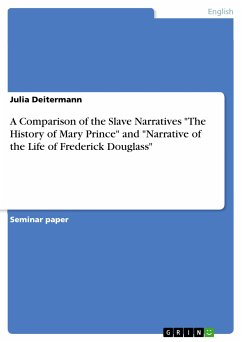 """A Comparison of the Slave Narratives """"The History of Mary Prince"""" and """"Narrative of the Life of Frederick Douglass"""" (eBook, PDF)"""