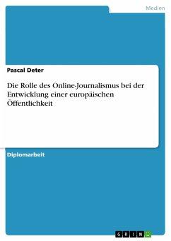 Die Rolle des Online-Journalismus bei der Entwicklung einer europäischen Öffentlichkeit (eBook, PDF)