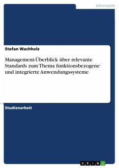 Management-Überblick über relevante Standards zum Thema funktionsbezogene und integrierte Anwendungssysteme (eBook, PDF)