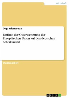Einfluss der Osterweiterung der Europäischen Union auf den deutschen Arbeitsmarkt (eBook, PDF)