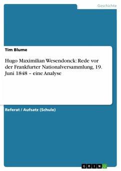 Hugo Maximilian Wesendonck: Rede vor der Frankfurter Nationalversammlung, 19. Juni 1848 - eine Analyse (eBook, PDF)
