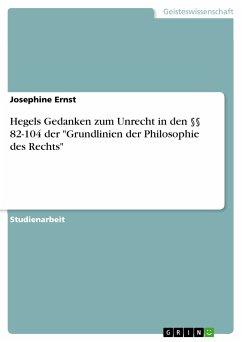 """Hegels Gedanken zum Unrecht in den §§ 82-104 der """"Grundlinien der Philosophie des Rechts"""" (eBook, PDF)"""