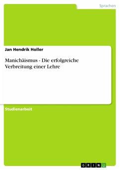 Manichäismus - Die erfolgreiche Verbreitung einer Lehre (eBook, PDF)