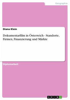 Dokumentarfilm in Österreich - Standorte, Firmen, Finanzierung und Märkte (eBook, PDF)