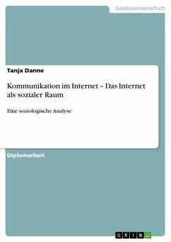 Kommunikation im Internet - Das Internet als sozialer Raum (eBook, ePUB)