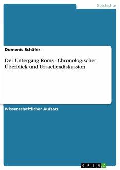 Der Untergang Roms - Chronologischer Überblick und Ursachendiskussion (eBook, PDF)