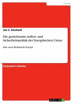 Die gemeinsame Außen- und Sicherheitspolitik der Europäischen Union (eBook, PDF)