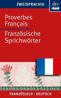 Proverbes Français Französische Sprichwörter (eBook, ePUB) - Möller, Ferdinand