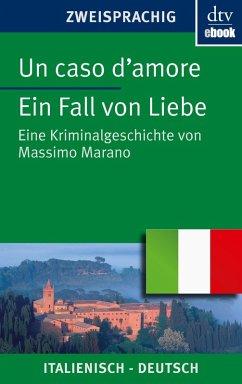 Un caso d'amore Ein Fall von Liebe (eBook, ePUB) - Marano, Massimo