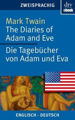 The Diaries of Adam and Eve - Die Tagebücher von Adam und Eva (eBook, ePUB) - Twain, Mark