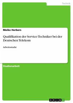Qualifikation der Service-Techniker bei der Deutschen Telekom (eBook, PDF)
