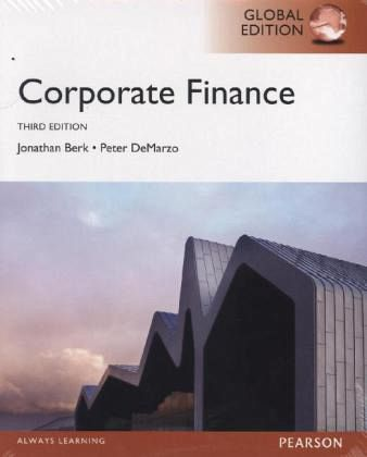 solutions corporate finance jonathan berk and peter demarzo Instructor's solutions manual (download only) for corporate finance, 4th edition  jonathan berk, stanford university peter demarzo, stanford university.