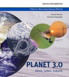 Planet 3.0 - Klima. Leben. Zukunft - Fischer, Frauke; Schneider, Heinrich