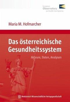 Das österreichische Gesundheitssystem - Hofmarcher, Maria M.