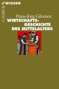 Wirtschaftsgeschichte des Mittelalters - Gilomen, Hans-Jörg