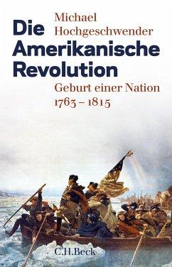 Die Amerikanische Revolution - Hochgeschwender, Michael