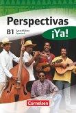 Perspectivas ¡Ya! B1. Kurs- und Arbeitsbuch mit Vokabeltaschenbuch und Lösungsheft