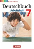 Deutschbuch 7. Jahrgangsstufe. Arbeitsheft mit Lösungen. Realschule Bayern