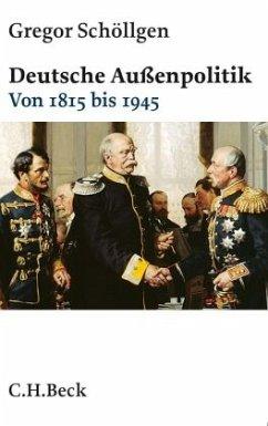 Deutsche Außenpolitik - Schöllgen, Gregor