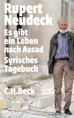 Es gibt ein Leben nach Assad - Neudeck, Rupert