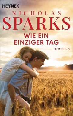Wie ein einziger Tag (eBook, ePUB) - Sparks, Nicholas