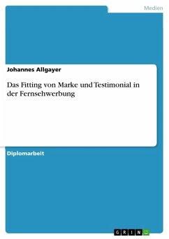 Das Fitting von Marke und Testimonial am Beispiel der Fernsehwerbung (eBook, PDF)