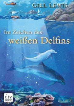 Im Zeichen des weißen Delfins (eBook, ePUB) - Lewis, Gill