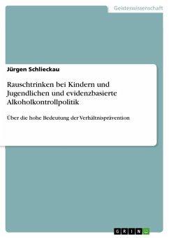Rauschtrinken bei Kindern und Jugendlichen und evidenzbasierte Alkoholkontrollpolitik (eBook, ePUB)