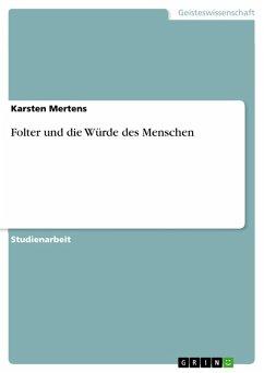 Folter und die Würde des Menschen (eBook, PDF) - Mertens, Karsten