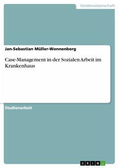 Case-Management in der Sozialen Arbeit im Krankenhaus (eBook, PDF)