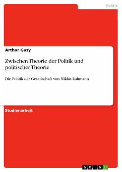 Zwischen Theorie der Politik und politischer Theorie (eBook, PDF)