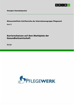 Karrierechancen auf dem Marktplatz der Gesundheitswirtschaft (eBook, PDF) - Giannakopoulos, Georgios