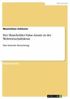 Der Shareholder-Value-Ansatz in der Weltwirtschaftskrise (eBook, ePUB)