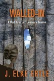 Walled-In: A West Berlin Girl's Journey to Freedom