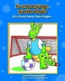 Es Un Buen Juego, Querido Dragn/It's a Good Game, Dear Dragon