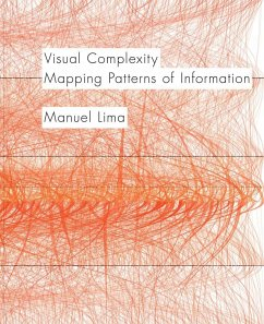 Visual Complexity: Mapping Patterns of Information (History of Information and Data Visualization and Guide to Today's Innovative Applica - Lima, Manuel
