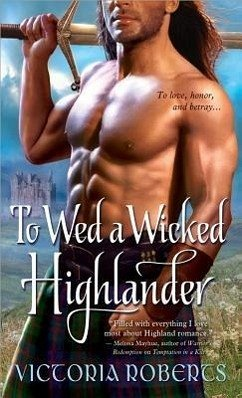 To Wed a Wicked Highlander - Roberts, Victoria