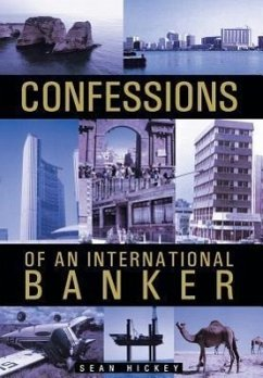 Confessions of an International Banker - Hickey, Sean